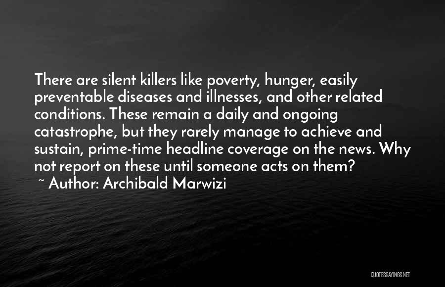 Preventable Diseases Quotes By Archibald Marwizi