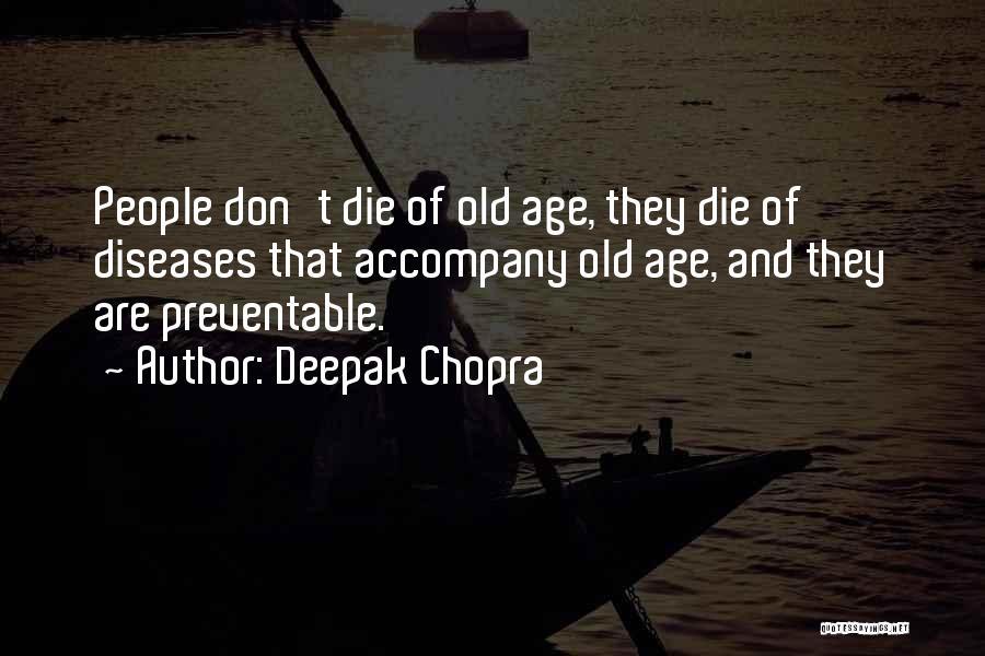 Preventable Diseases Quotes By Deepak Chopra