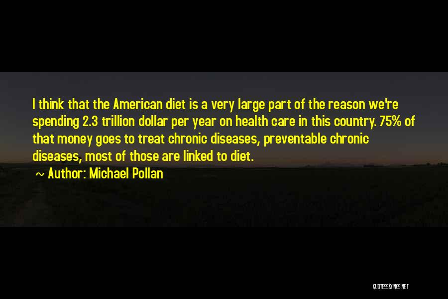 Preventable Diseases Quotes By Michael Pollan