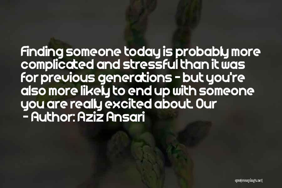 Previous Generations Quotes By Aziz Ansari
