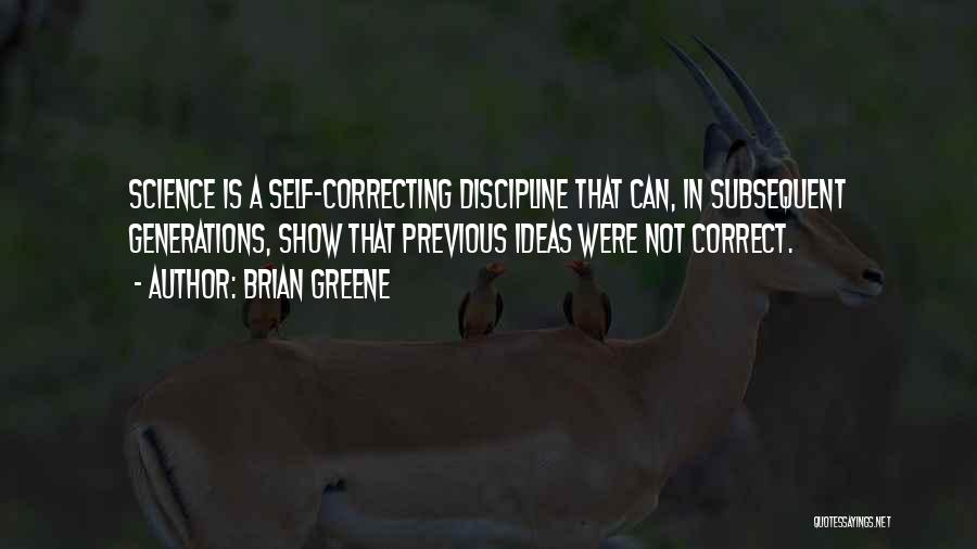 Previous Generations Quotes By Brian Greene