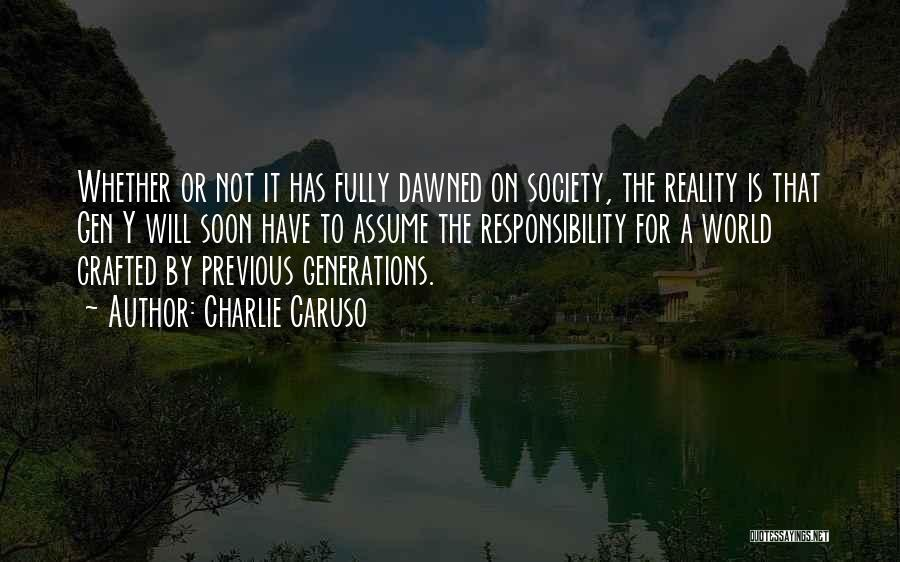 Previous Generations Quotes By Charlie Caruso