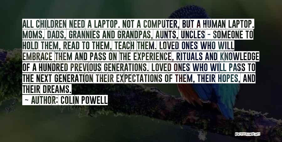 Previous Generations Quotes By Colin Powell