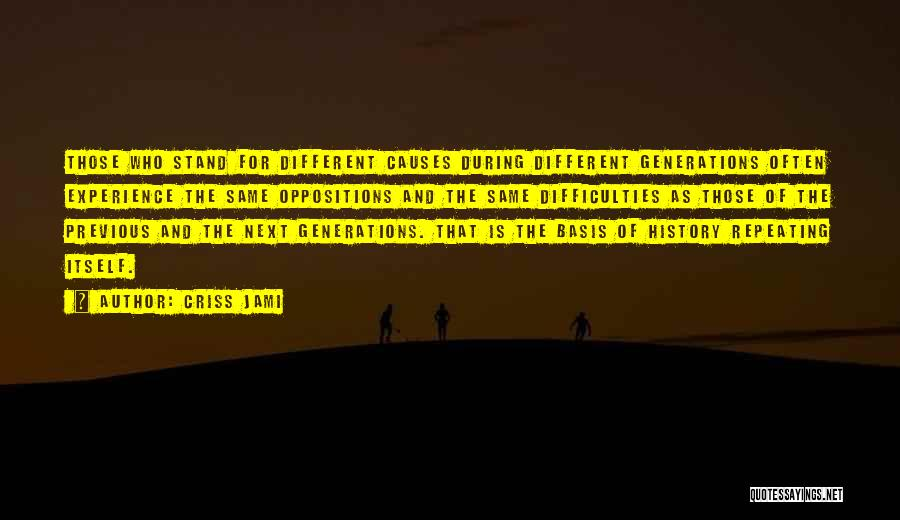 Previous Generations Quotes By Criss Jami