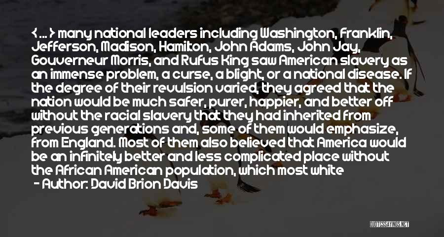 Previous Generations Quotes By David Brion Davis