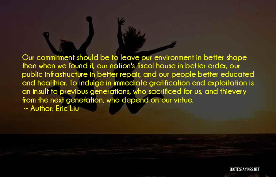Previous Generations Quotes By Eric Liu