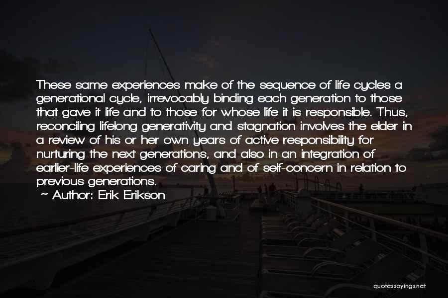 Previous Generations Quotes By Erik Erikson