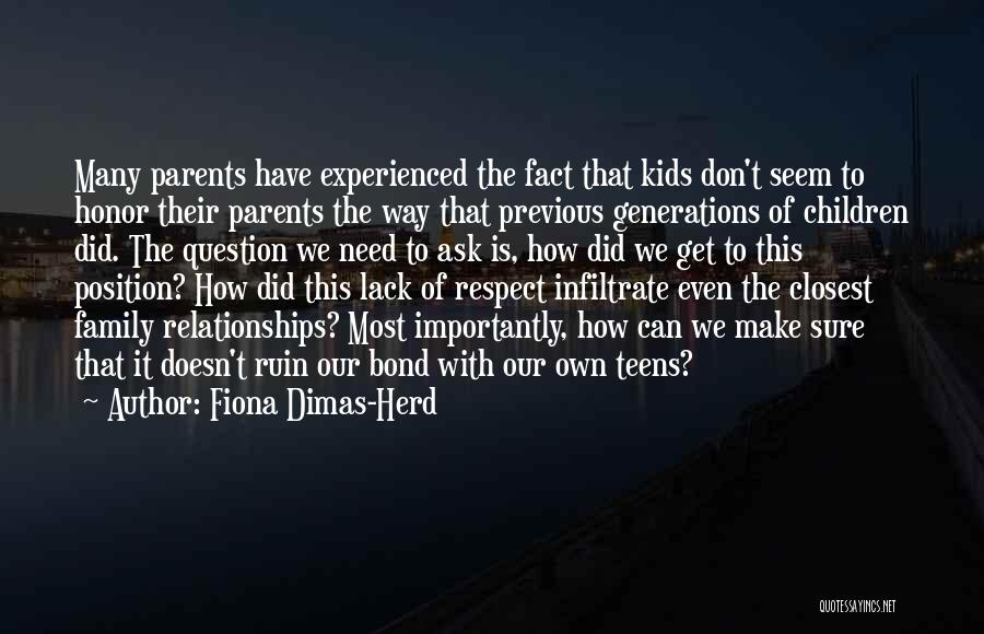 Previous Generations Quotes By Fiona Dimas-Herd