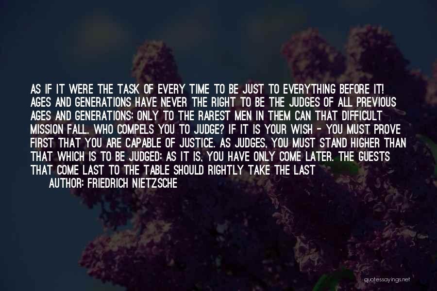 Previous Generations Quotes By Friedrich Nietzsche