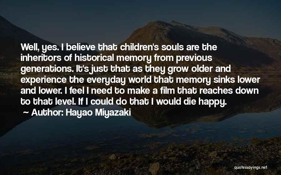 Previous Generations Quotes By Hayao Miyazaki