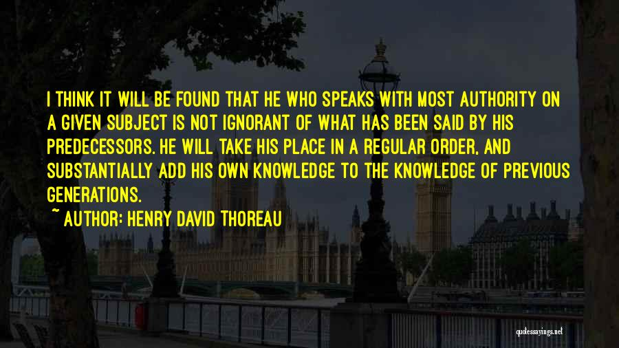 Previous Generations Quotes By Henry David Thoreau