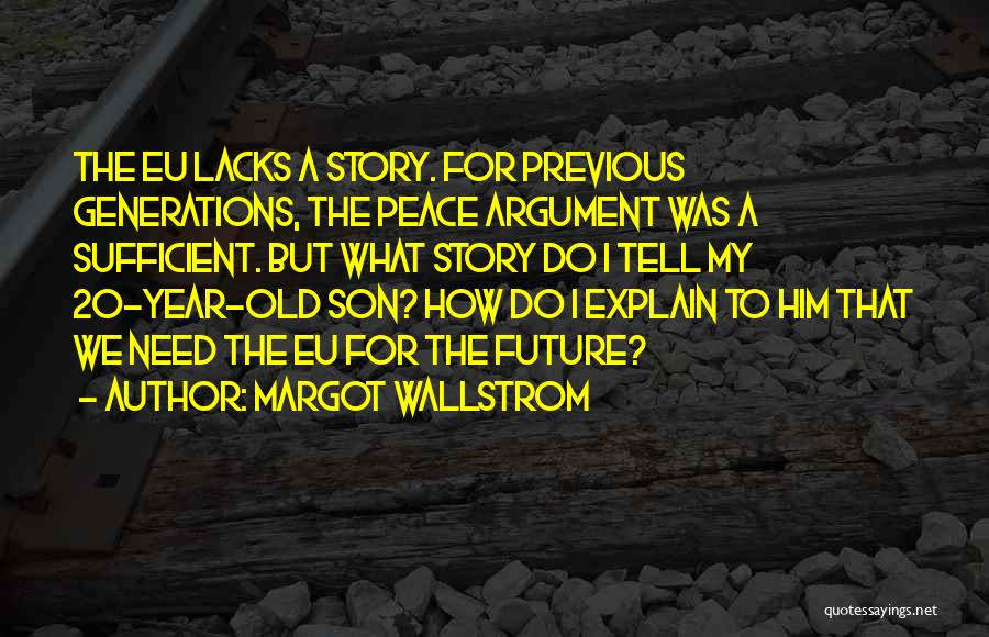 Previous Generations Quotes By Margot Wallstrom