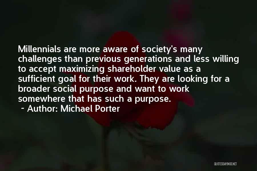 Previous Generations Quotes By Michael Porter