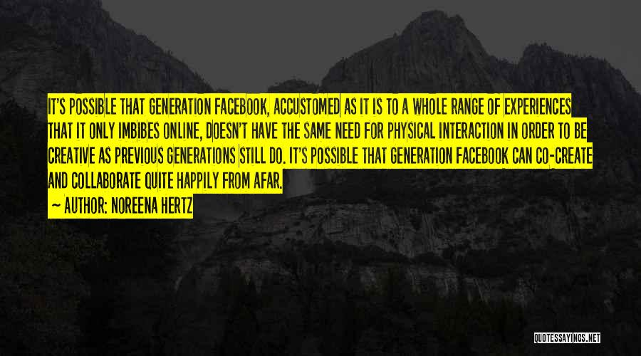 Previous Generations Quotes By Noreena Hertz