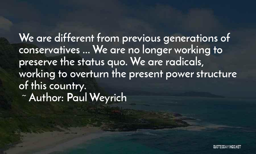 Previous Generations Quotes By Paul Weyrich