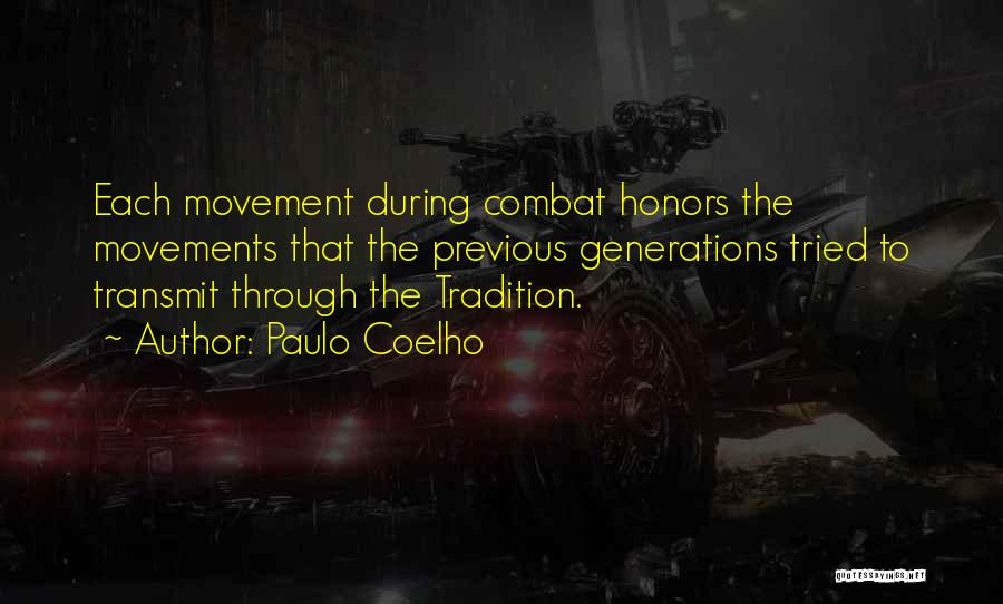 Previous Generations Quotes By Paulo Coelho
