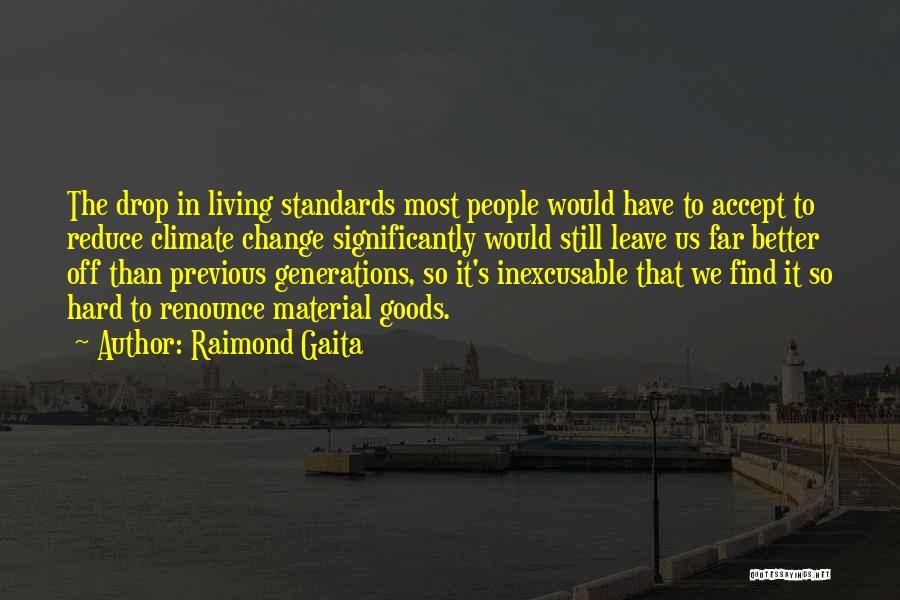 Previous Generations Quotes By Raimond Gaita
