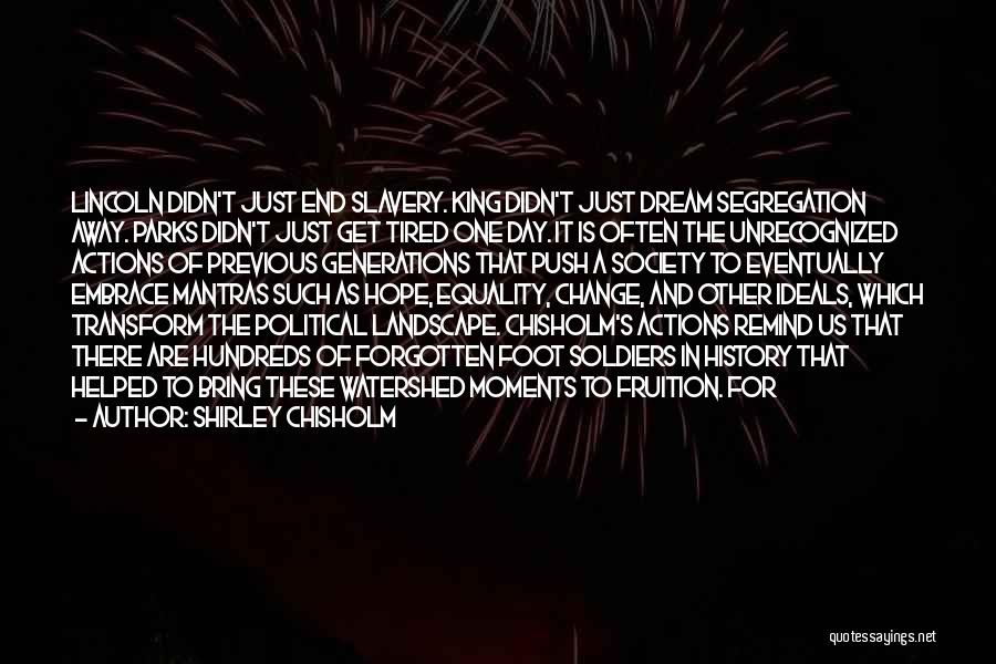 Previous Generations Quotes By Shirley Chisholm
