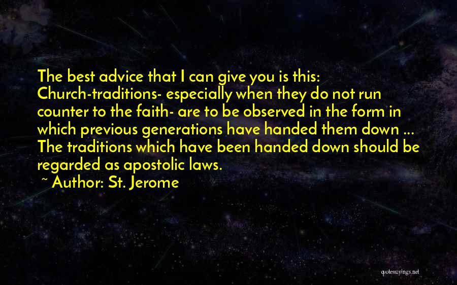 Previous Generations Quotes By St. Jerome