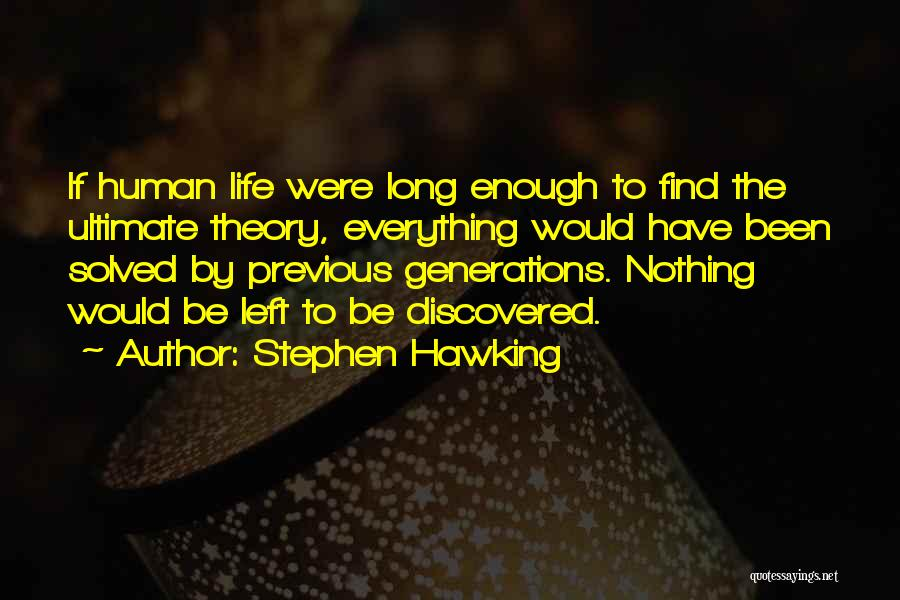 Previous Generations Quotes By Stephen Hawking