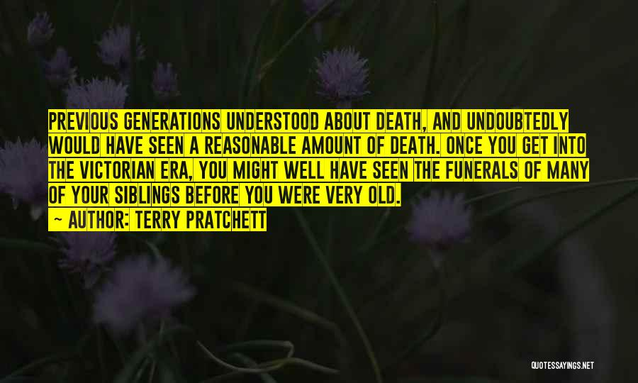 Previous Generations Quotes By Terry Pratchett