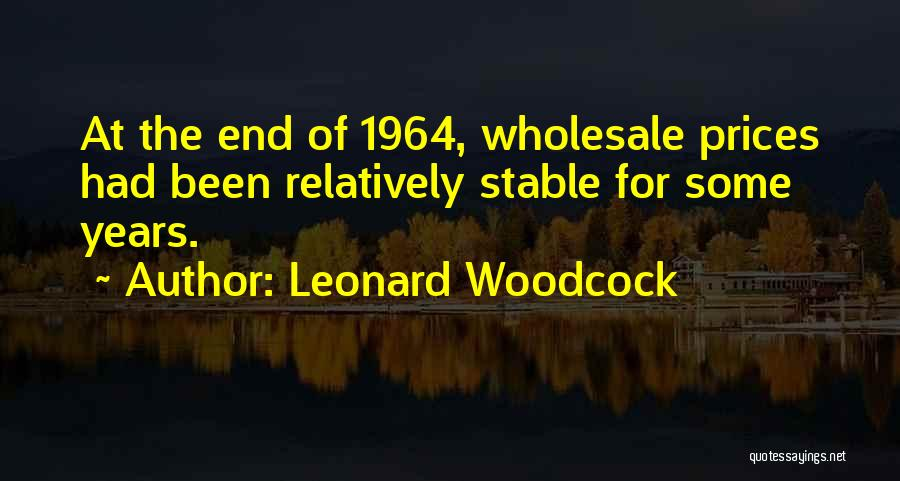 Prices Quotes By Leonard Woodcock