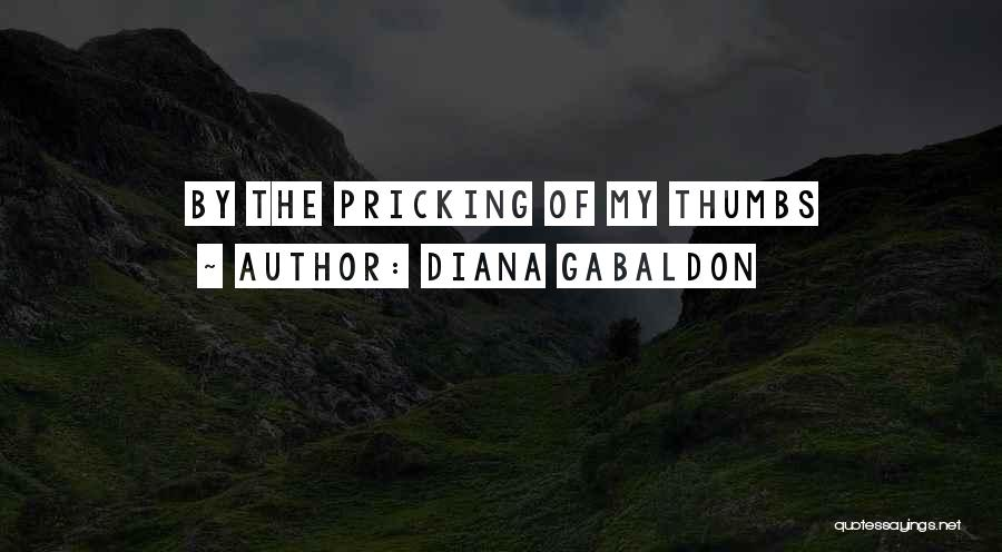 Pricking Quotes By Diana Gabaldon