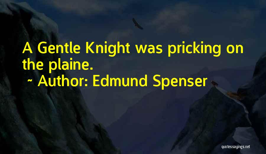 Pricking Quotes By Edmund Spenser