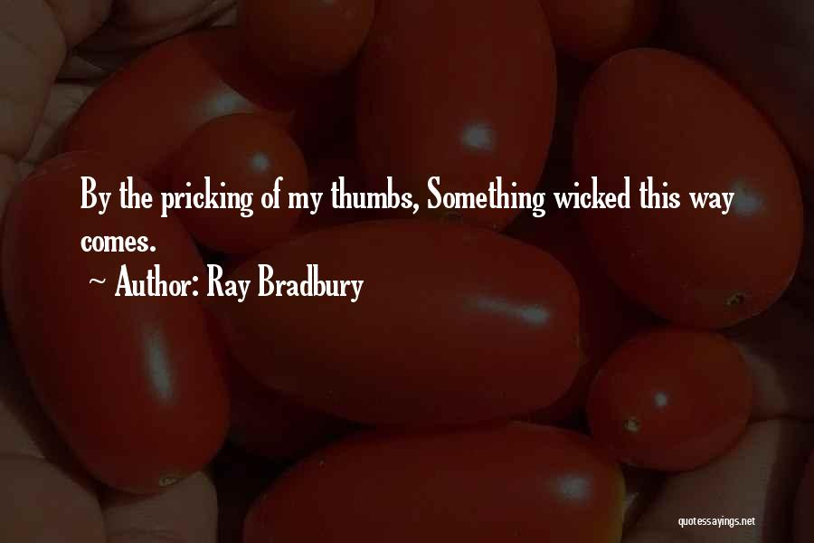 Pricking Quotes By Ray Bradbury