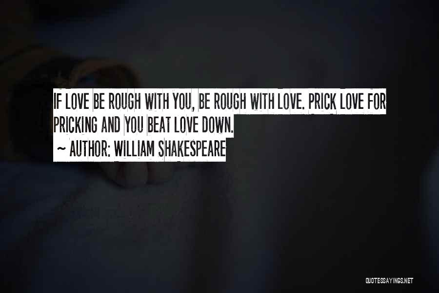 Pricking Quotes By William Shakespeare