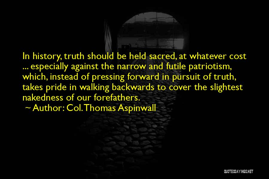 Pride And Patriotism Quotes By Col. Thomas Aspinwall