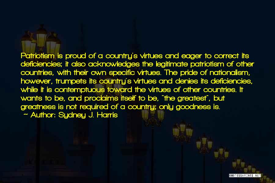 Pride And Patriotism Quotes By Sydney J. Harris