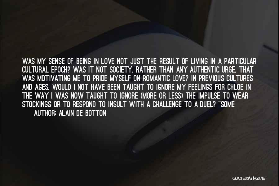 Pride Of Love Quotes By Alain De Botton