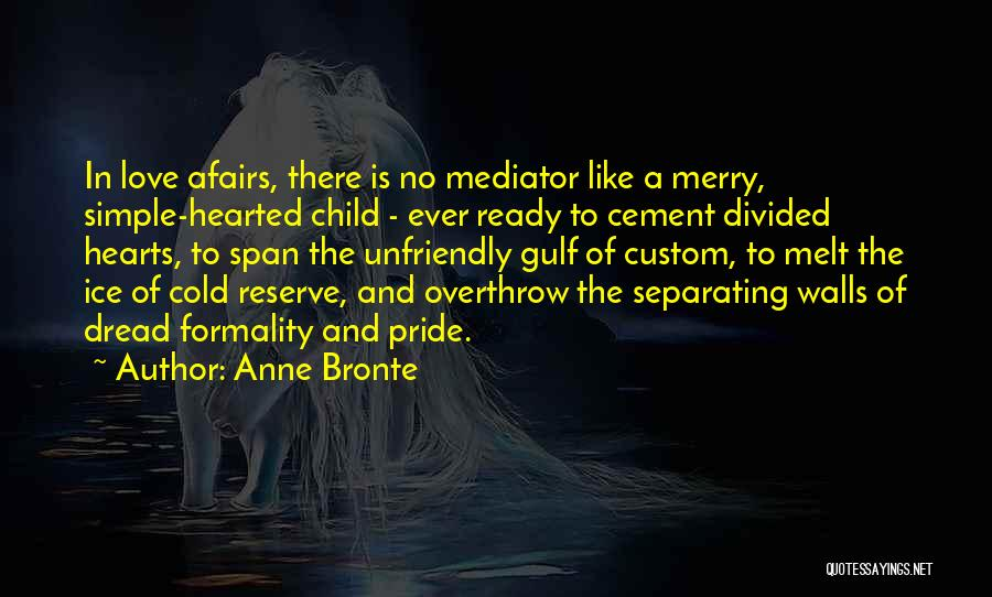 Pride Of Love Quotes By Anne Bronte