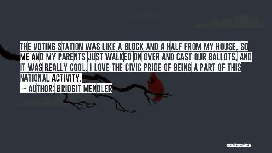 Pride Of Love Quotes By Bridgit Mendler