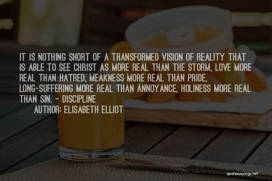Pride Of Love Quotes By Elisabeth Elliot