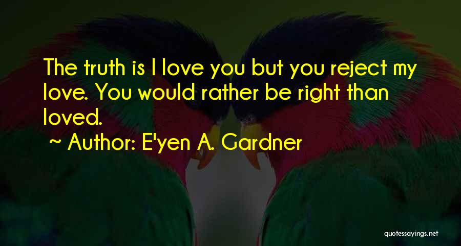 Pride Of Love Quotes By E'yen A. Gardner