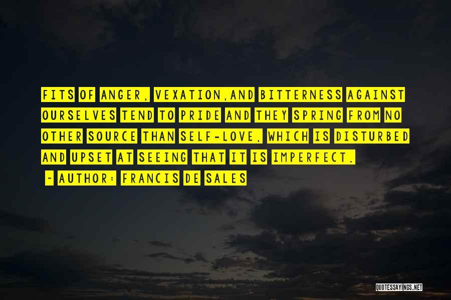 Pride Of Love Quotes By Francis De Sales