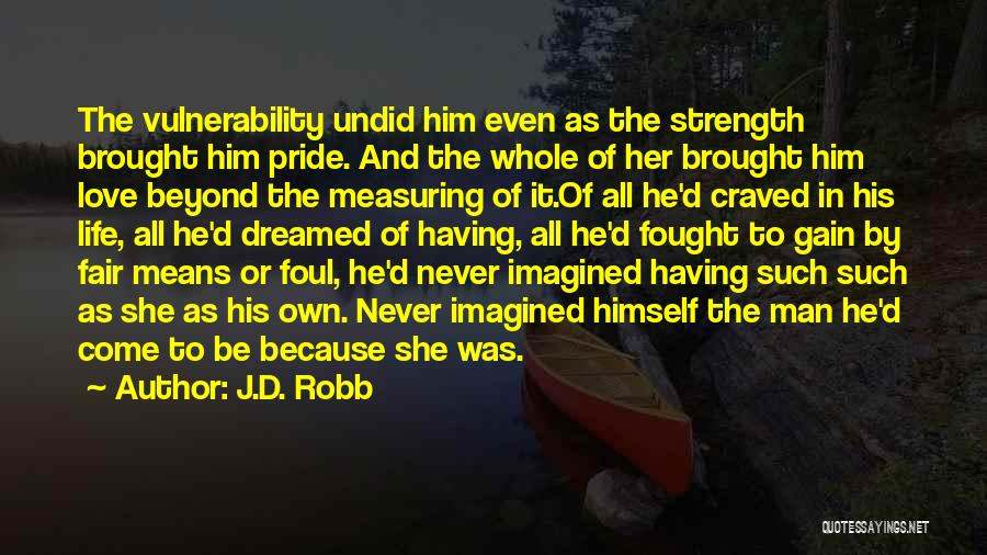 Pride Of Love Quotes By J.D. Robb