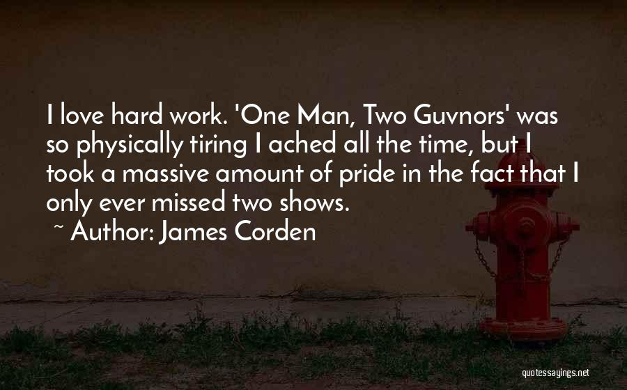Pride Of Love Quotes By James Corden