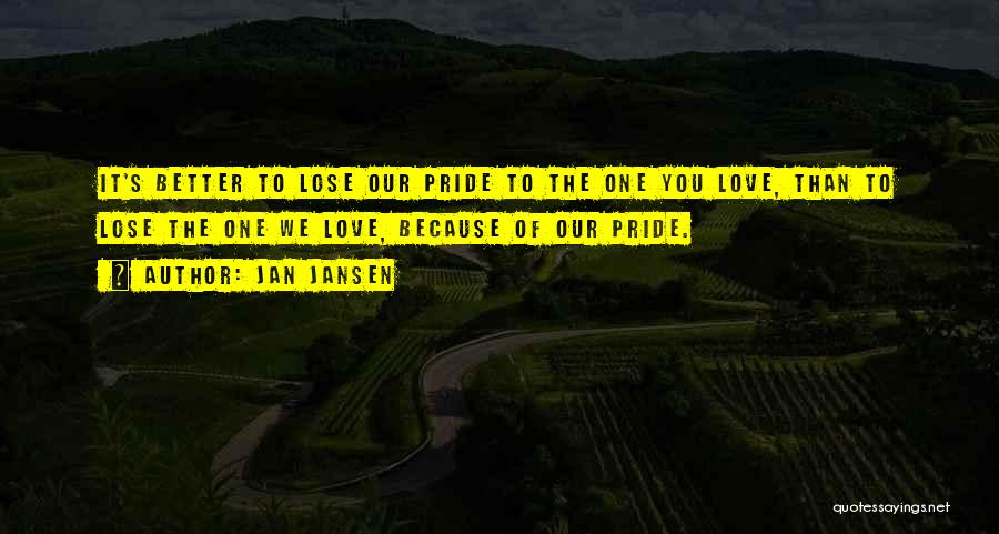 Pride Of Love Quotes By Jan Jansen