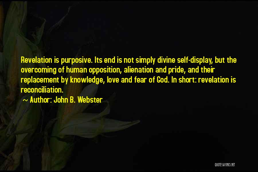 Pride Of Love Quotes By John B. Webster