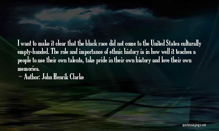 Pride Of Love Quotes By John Henrik Clarke