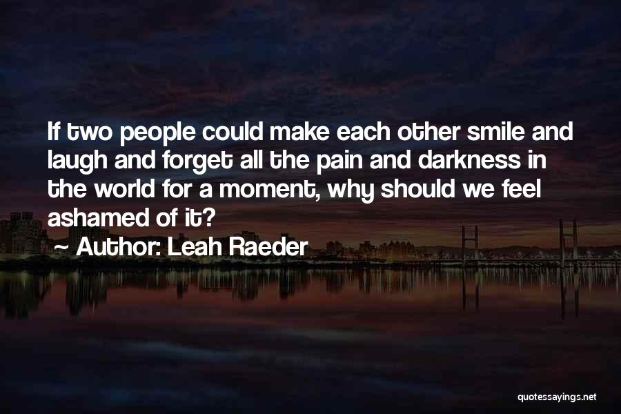 Pride Of Love Quotes By Leah Raeder