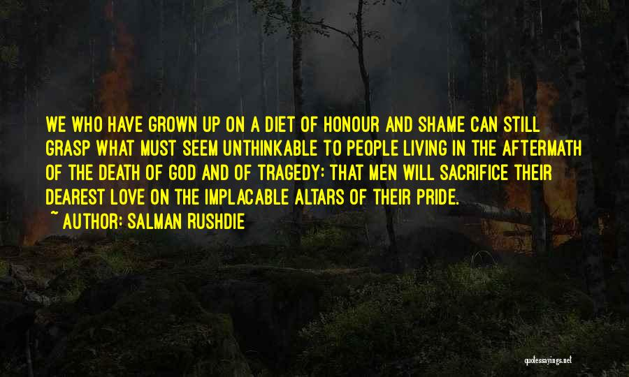 Pride Of Love Quotes By Salman Rushdie