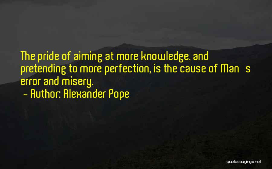 Pride Of Man Quotes By Alexander Pope