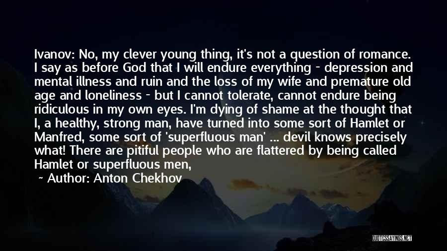 Pride Of Man Quotes By Anton Chekhov