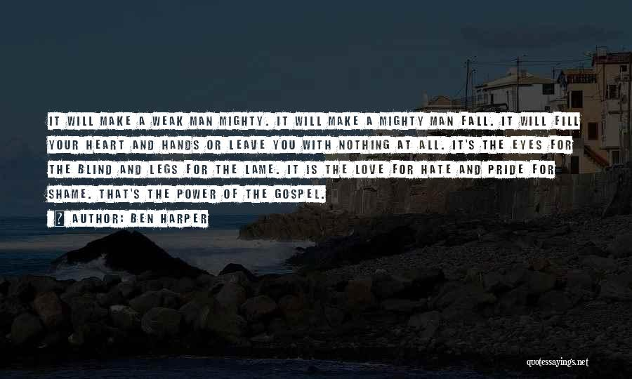 Pride Of Man Quotes By Ben Harper