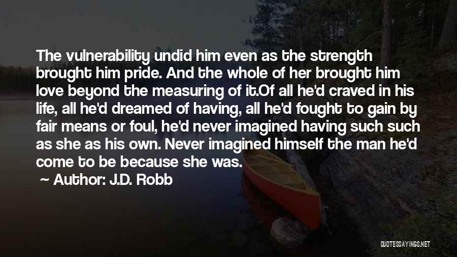 Pride Of Man Quotes By J.D. Robb