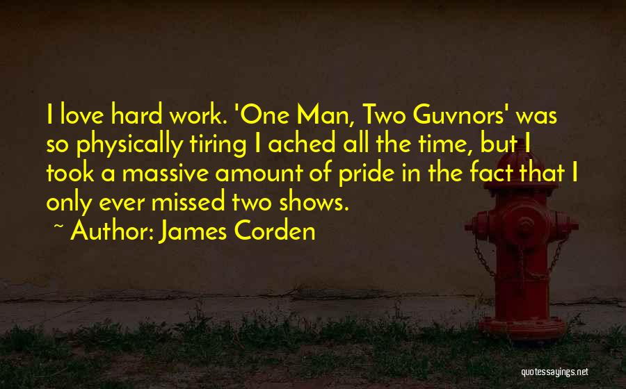 Pride Of Man Quotes By James Corden